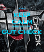 KEEP CALM AND BE ON  GUT CHECK  - Personalised Poster A4 size