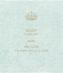 KEEP CALM AND BE ON TEAM HUTTON - Personalised Poster A4 size