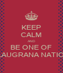 KEEP CALM AND BE ONE OF BLAUGRANA NATION - Personalised Poster A4 size