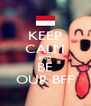 KEEP CALM AND BE OUR BFF - Personalised Poster A4 size