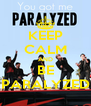 KEEP CALM AND BE PARALYZED - Personalised Poster A4 size