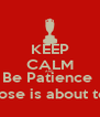 KEEP CALM AND Be Patience  Derek Rose is about to return  - Personalised Poster A4 size