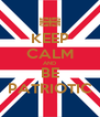 KEEP CALM AND BE PATRIOTIC - Personalised Poster A4 size