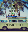 KEEP CALM AND BE PENCHO - Personalised Poster A4 size