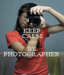 KEEP CALM AND BE PHOTOGRAPHER - Personalised Poster A4 size