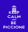KEEP CALM AND BE  PICCIONE - Personalised Poster A4 size