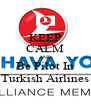 KEEP CALM AND Be Pilot In Turkish Airlines - Personalised Poster A4 size