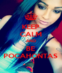 KEEP CALM AND BE POCAHONTAS - Personalised Poster A4 size