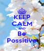 KEEP CALM AND Be Possitive - Personalised Poster A4 size