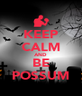 KEEP CALM AND BE POSSUM - Personalised Poster A4 size