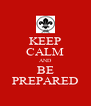 KEEP CALM AND BE PREPARED - Personalised Poster A4 size