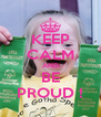 KEEP CALM AND BE PROUD ! - Personalised Poster A4 size