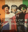 KEEP CALM AND BE PROUD OF ONE DIRECTION - Personalised Poster A4 size