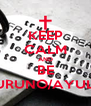 KEEP CALM AND BE PURUNO/AYULO - Personalised Poster A4 size