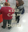 KEEP CALM AND BE QUASI - Personalised Poster A4 size