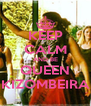 KEEP CALM AND BE QUEEN KIZOMBEIRA - Personalised Poster A4 size