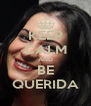 KEEP CALM AND BE QUERIDA - Personalised Poster A4 size