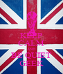 KEEP CALM AND BE QUIET GEEK - Personalised Poster A4 size