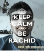 KEEP CALM AND BE RACHID - Personalised Poster A4 size