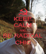 KEEP CALM AND BE RADICAL CHIC - Personalised Poster A4 size