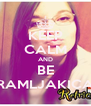 KEEP CALM AND BE RAMLJAKICA - Personalised Poster A4 size