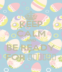 KEEP CALM AND BE READY FOR ΚΑΖΑΝΙ - Personalised Poster A4 size