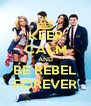 KEEP CALM AND BE REBEL FOREVER - Personalised Poster A4 size