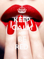 KEEP CALM AND BE RED - Personalised Poster A4 size