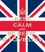 KEEP CALM AND BE REEM  AND LOVE LIVV <3 - Personalised Poster A4 size