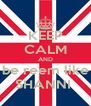 KEEP CALM AND be reem like SHANNI  - Personalised Poster A4 size