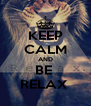 KEEP CALM AND BE  RELAX  - Personalised Poster A4 size