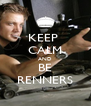 KEEP  CALM AND BE RENNERS - Personalised Poster A4 size