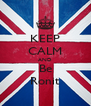 KEEP CALM AND Be Ronit - Personalised Poster A4 size