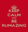 KEEP CALM AND BE RUMAZING - Personalised Poster A4 size