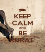 KEEP CALM AND BE RURAL - Personalised Poster A4 size