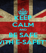 KEEP CALM AND BE SAFE WITH E-SAFETY - Personalised Poster A4 size