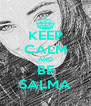 KEEP CALM AND BE SALMA - Personalised Poster A4 size