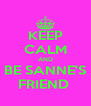 KEEP CALM AND BE SANNE'S FRIEND  - Personalised Poster A4 size