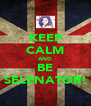 KEEP CALM AND BE SELENATOR! - Personalised Poster A4 size