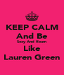 KEEP CALM And Be Sexy And Ream Like Lauren Green - Personalised Poster A4 size
