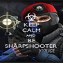 KEEP CALM AND BE SHARPSHOOTER - Personalised Poster A4 size