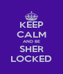 KEEP CALM AND BE SHER LOCKED - Personalised Poster A4 size