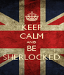 KEEP CALM AND BE SHERLOCKED - Personalised Poster A4 size