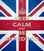 KEEP CALM AND BE SHREDDED - Personalised Poster A4 size
