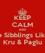 KEEP CALM AND Be Sibblings Like  Kru & Paglu - Personalised Poster A4 size