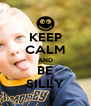 KEEP CALM AND BE SILLY - Personalised Poster A4 size