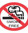 KEEP CALM AND BE SMOKE FREE - Personalised Poster A4 size