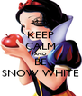 KEEP CALM AND BE SNOW WHITE - Personalised Poster A4 size