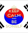 KEEP CALM AND BE SONELF - Personalised Poster A4 size