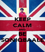 KEEP CALM AND BE SONIQBAALE - Personalised Poster A4 size